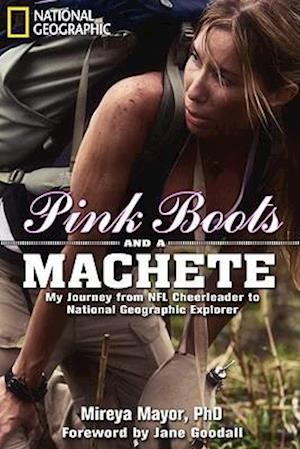Pink Boots and a Machete af Jane Goodall, Mireya Mayor