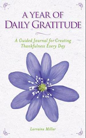 Bog, hardback A Year of Daily Gratitude af Lorraine Miller