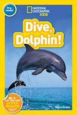 Dive, Dolphin! (National Geographic Readers)
