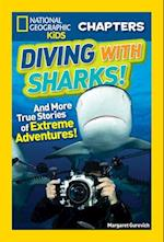 Diving With Sharks! (National Geographic Kids Chapters)