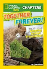 Together Forever! (National Geographic Kids Chapters)
