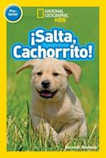 Salta, Cachorrito / Jump, Pup! (National Geographic Readers)