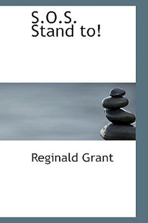S.O.S. Stand To! af Reginald Grant