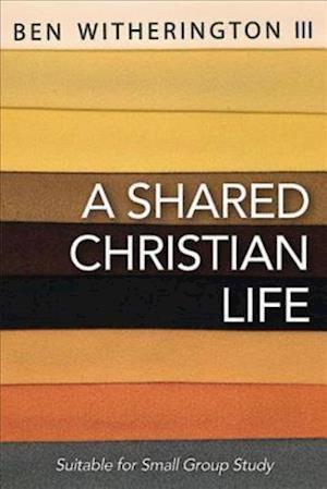 Bog, paperback A Shared Christian Life af Ben, III Witherington