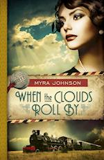 When the Clouds Roll by af Myra Johnson