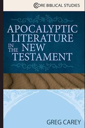 Apocalyptic Literature in the New Testament af Greg Carey