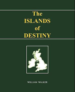 The Islands of Destiny af William Walker