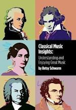 Classical Music Insights af Betsy Schwarm
