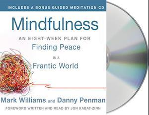 Mindfulness af Danny Penman, Jon Kabat Zinn, Mark Williams
