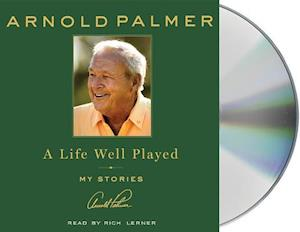 A Life Well Played af Arnold Palmer