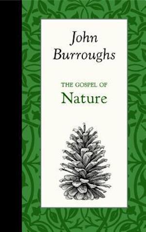The Gospel of Nature af John Burroughs