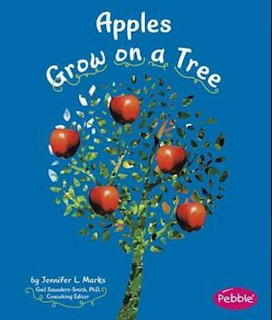 Apples Grow on a Tree af Gail Saunders Smith, Mari Schuh