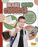 Make Good Choices af Heather E. Schwartz