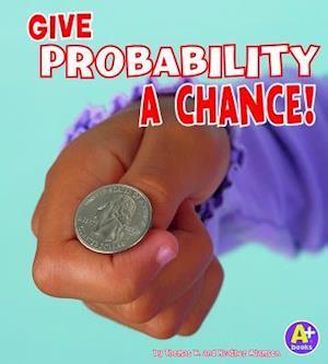 Give Probability a Chance! af Heather Adamson, Thomas K Adamson