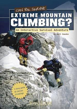 Can You Survive Extreme Mountain Climbing? af Matt Doeden