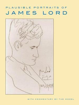 Plausible Portraits of James Lord af James Lord