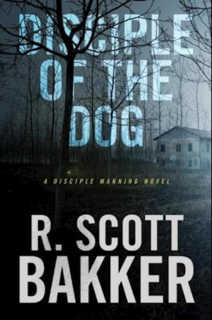Disciple of the Dog af R. Scott Bakker
