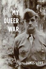 My Queer War af James Lord