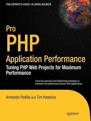Pro PHP Application Performance af Armando Padilla, James McLean, Tim Hawkins