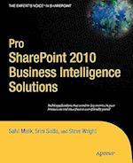 Pro SharePoint 2010 Business Intelligence Solutions af Sahil Malik, Steve Wright, Srini Sistla