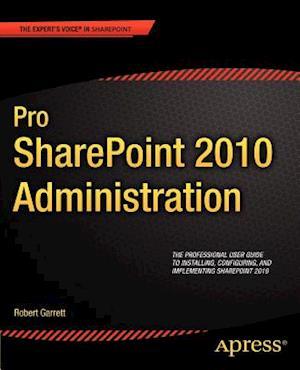 Pro Sharepoint 2010 Administration af Chris Wright, Robert Garrett