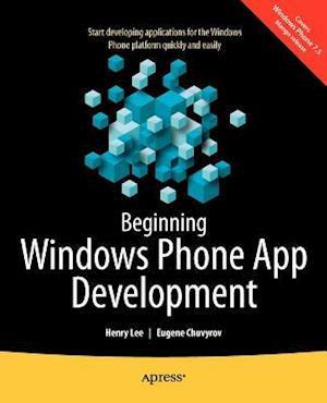 Beginning Windows Phone App Development af Henry Lee