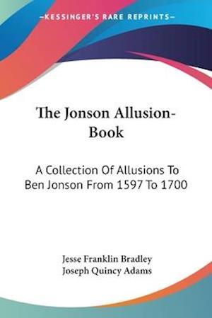 The Jonson Allusion-Book af Jesse Franklin Bradley, Joseph Quincy Adams
