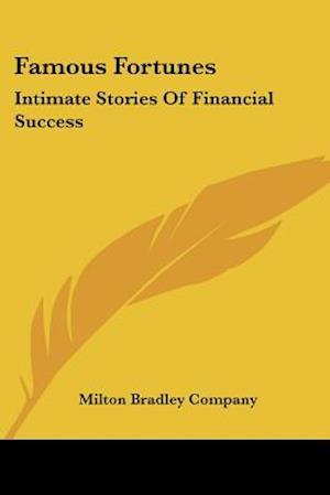 Famous Fortunes af Bradley Company Milton Bradley Company, Milton Bradley Company