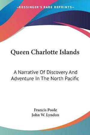 Queen Charlotte Islands af Francis Poole