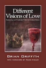 Different Visions of Love af Brian Griffith