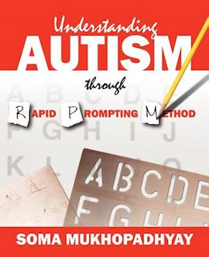 Understanding Autism Through Rapid Prompting Method af Soma Mukhopadhyay