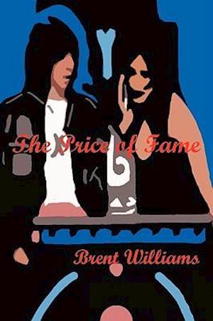 The Price of Fame af Brent Williams