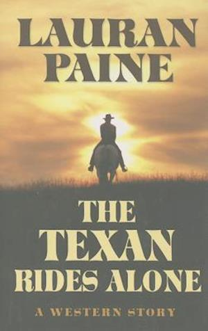 The Texan Rides Alone af Lauran Paine