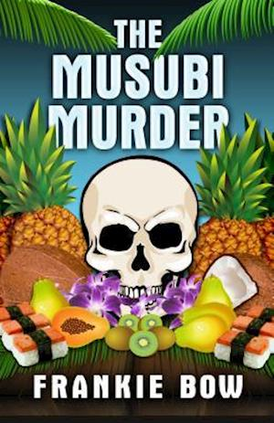 The Musubi Murder af Frankie Bow