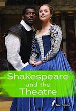 Shakespeare and the Theater (Shakespeare Alive)