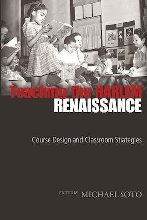 Teaching the Harlem Renaissance af Michael Soto