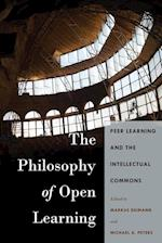 The Philosophy of Open Learning (Global Studies in Education, nr. 32)