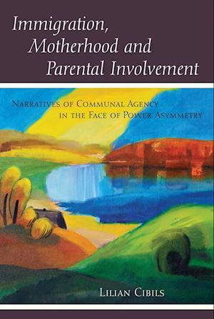 Bog, paperback Immigration, Motherhood and Parental Involvement af Lilian Cibils