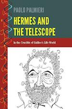 Hermes and the Telescope (History and Philosophy of Science)