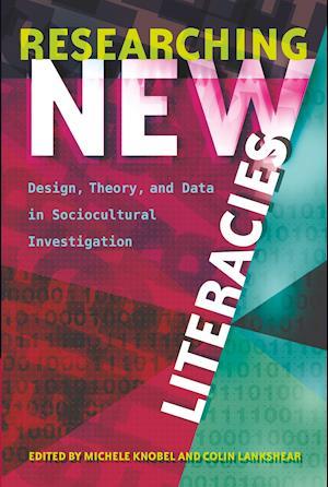 Bog, hardback Researching New Literacies af Michele Knobel, Colin Lankshear