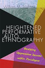 Heightened Performative Autoethnography (Higher Ed, nr. 26)