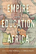 Empire and Education in Africa (History of Schools and Schooling, nr. 60)
