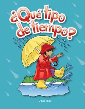 Que tipo de tiempo? / What Kind of Weather? af Dona Rice