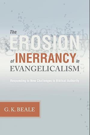 Bog, paperback The Erosion of Inerrancy in Evangelicalism af G. K. Beale