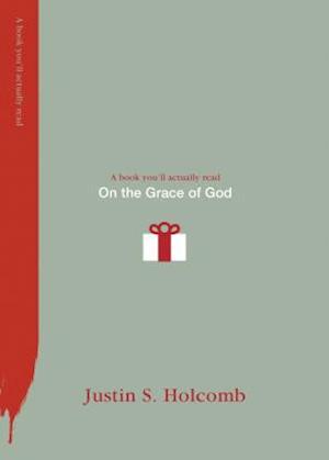 On the Grace of God af Justin S. Holcomb