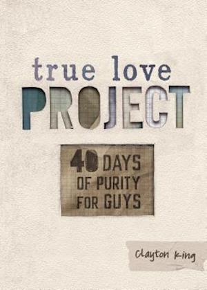 40 Days of Purity for Guys af Clayton King
