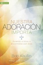 Nuestra adoracion importa