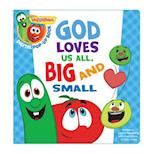 God Loves Us All, Big and Small (Veggie Tales)
