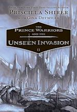 The Prince Warriors and the Unseen Invasion (The Prince Warriors)