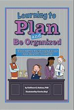 Learning to Plan and Be Organized